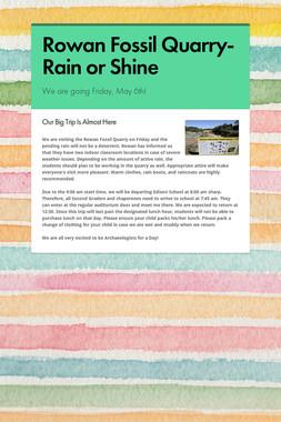 Rowan Fossil Quarry- Rain or Shine