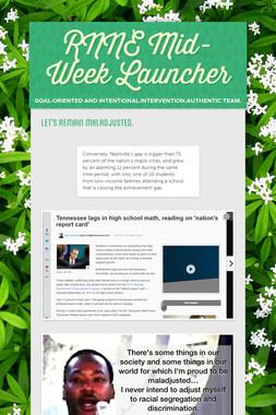 RNNE Mid-Week Launcher