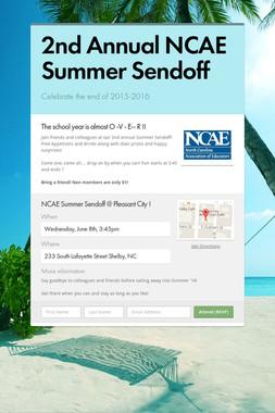 2nd Annual NCAE Summer Sendoff