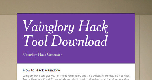 Vainglory Hack Tool Download | Smore Newsletters
