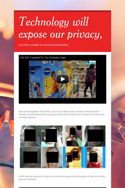 Technology will expose our privacy,