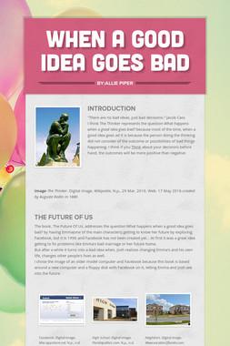 when a good idea goes bad