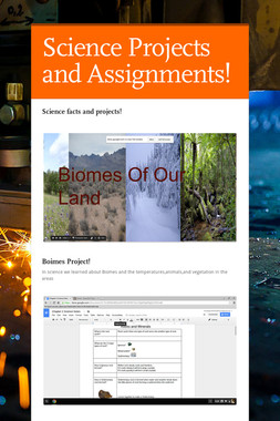 Science Projects and Assignments!