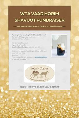 WTA Vaad Horim Shavuot Fundraiser