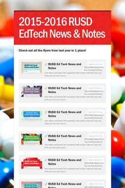 2015-2016 RUSD EdTech News & Notes