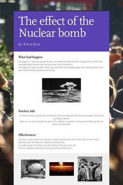 The effect of the Nuclear bomb