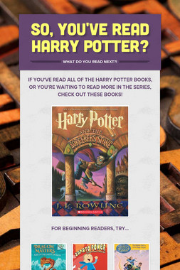 So, you've read Harry Potter?