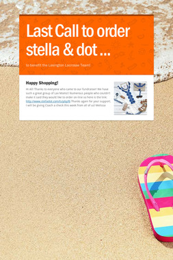 Last Call to order stella & dot ...