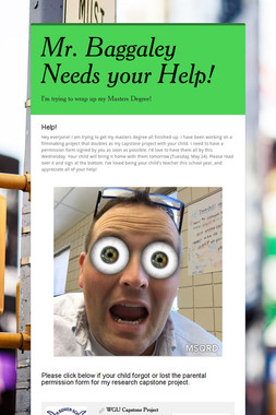 Mr. Baggaley Needs your Help!