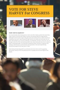 VOTE FOR STEVE HARVEY For CONGRESS