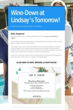Wine-Down at Lindsay's Tomorrow!