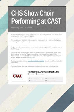 CHS Show Choir Performing at CAST