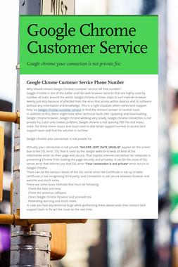 Google Chrome Customer Service