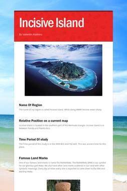 Incisive Island