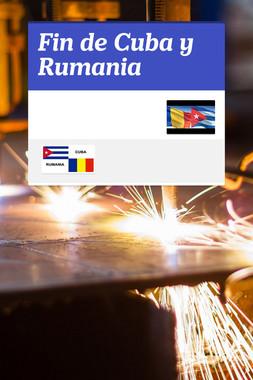 Fin de Cuba y Rumania