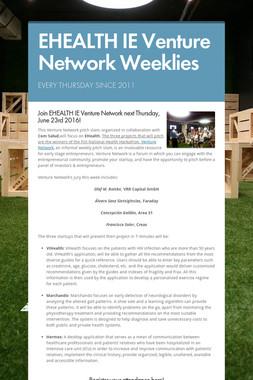 EHEALTH IE Venture Network Weeklies