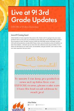 Live at 9! 3rd Grade Updates