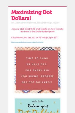 Maximizing Dot Dollars!