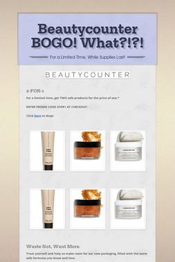 Beautycounter BOGO!  What?!?!
