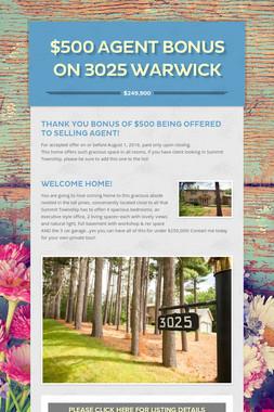 $500 AGENT BONUS ON 3025 Warwick