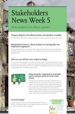 Stakeholders News Week 5