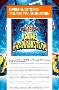 OPEN AUDITIONS:  YOUNG FRANKENSTEIN