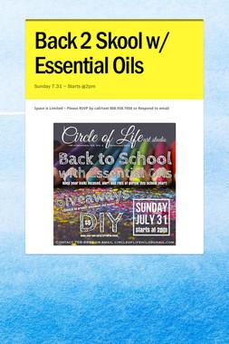 Back 2 Skool w/ Essential Oils