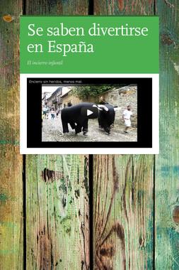Se saben divertirse en España