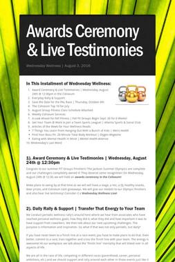 Awards Ceremony & Live Testimonies