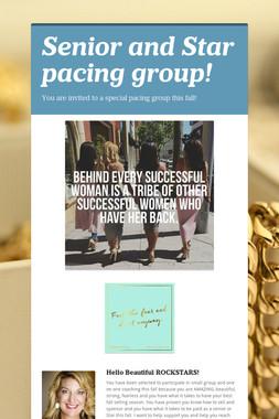 Senior and Star pacing group!