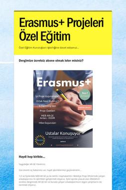 Erasmus+  Projeleri Özel Eğitim