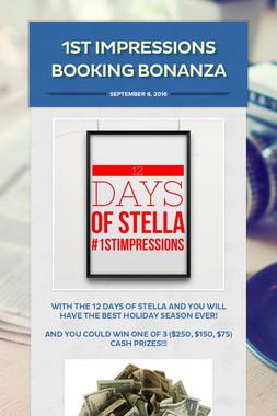 1st Impressions BOOKING BONANZA