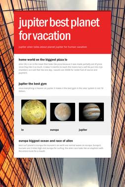 jupiter best planet for vacation
