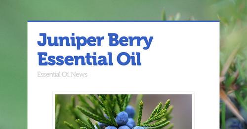 How to make homemade juniper berry essential oil