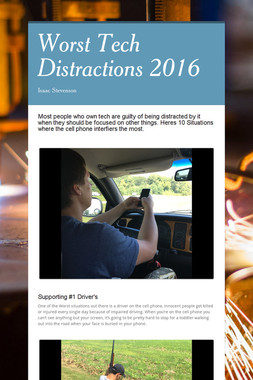 Worst Tech Distractions 2016