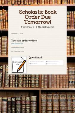 Scholastic Book Order Due Tomorrow!