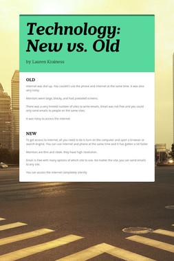 Technology: New vs. Old