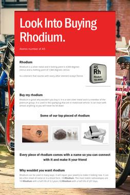 Look Into Buying Rhodium.