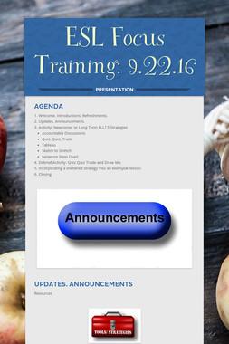 ESL Focus Training:  9.22.16