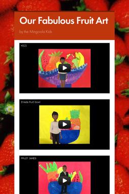 Our Fabulous Fruit Art
