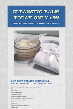 Cleansing Balm, today only $55!