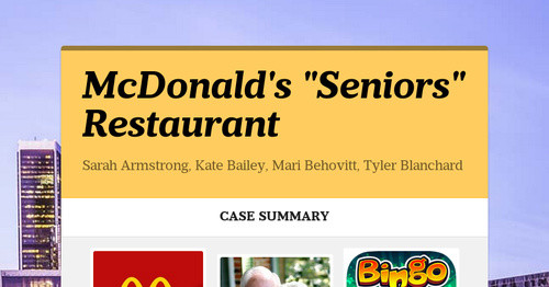 solution of case 3 mcdonalds seniors restaurant