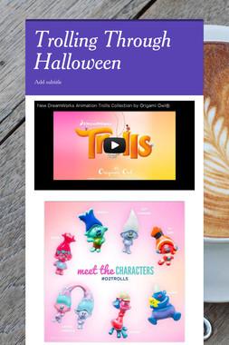 Trolling Through Halloween