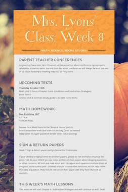 Mrs. Lyons' Class: Week 8