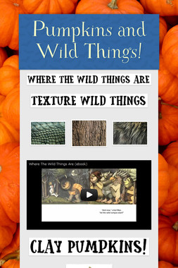 Pumpkins and Wild Things!