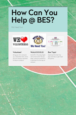 How Can You Help @ BES?