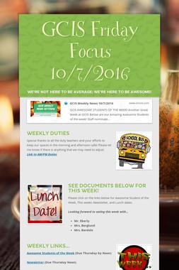 GCIS Friday Focus 10/7/2016