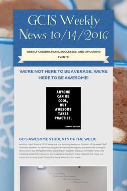 GCIS Weekly News 10/14/2016