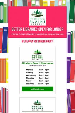 Better Libraries Open for Longer