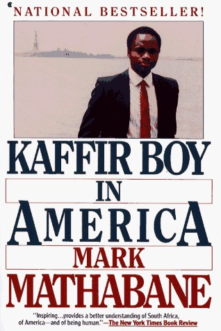 kaffir boy by mark mathabane the struggle for education Mark mathabane (born johannes mathabane, 18 october 1960) is a south african author mathabane has credited his illiterate mother with encouraging him to excel in education and to escape the confinements of apartheid south africa mathabane's second book kaffir boy in america.